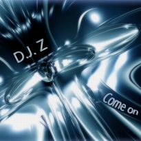 D.J. Z Come on