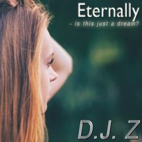 D.J. Z Eternally is this just a dream