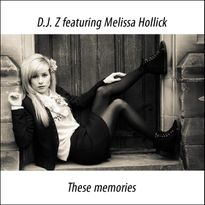 D.J. Z featuring Melissa Hollick These memories