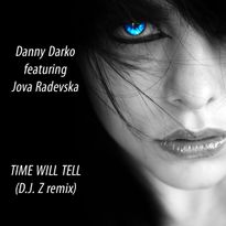 Danny Darko featuring Jova Radevska Time will tell (D.J. Z remix)