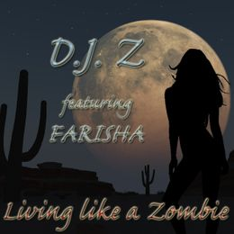 D.J. Z featuring Farisha Living like a Zombie